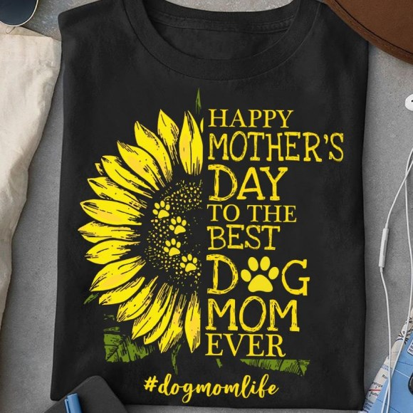 Happy Mother's Day To The Best Dog Mom Ever Shirt.jpg