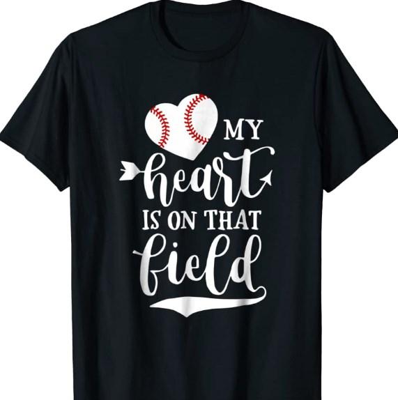 baseball my heart is on that field shirt hoodie sweater tank top