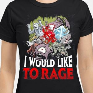 i would like to rage shirt hoodie sweater tank top