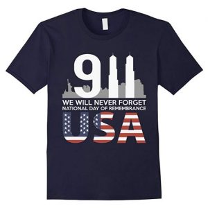 9.11 we will never forget memorial t shirt hoodie sweater tank top