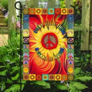 Hippie Every Little Thing Is Gonna Be Alright Sunflower Flag for Garden