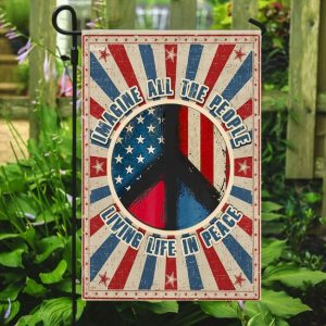 Hippie. Imagine All The People Living Life In Peace American Flag for Garden
