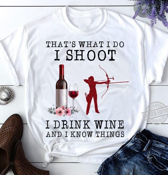archery i shoot i drink and i know things shirt hoodie sweater tank top