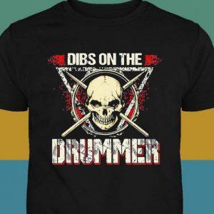 dibs on the drummer shirt hoodie sweater tank top
