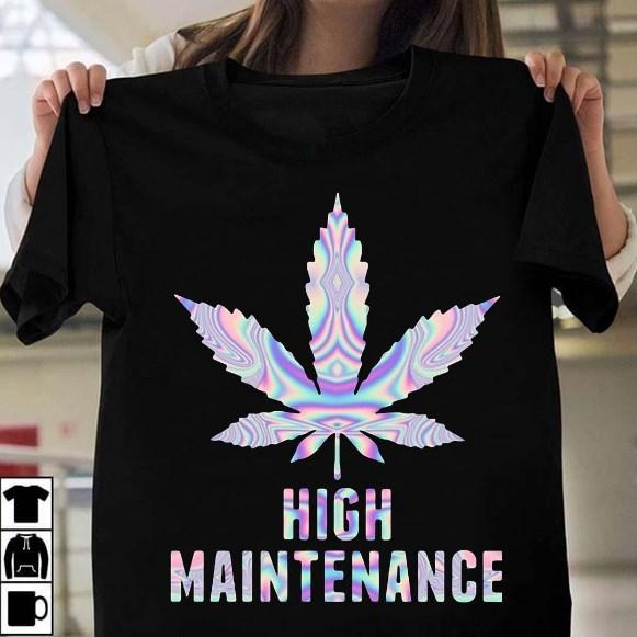 high maintenance shirt hoodie sweater tank top