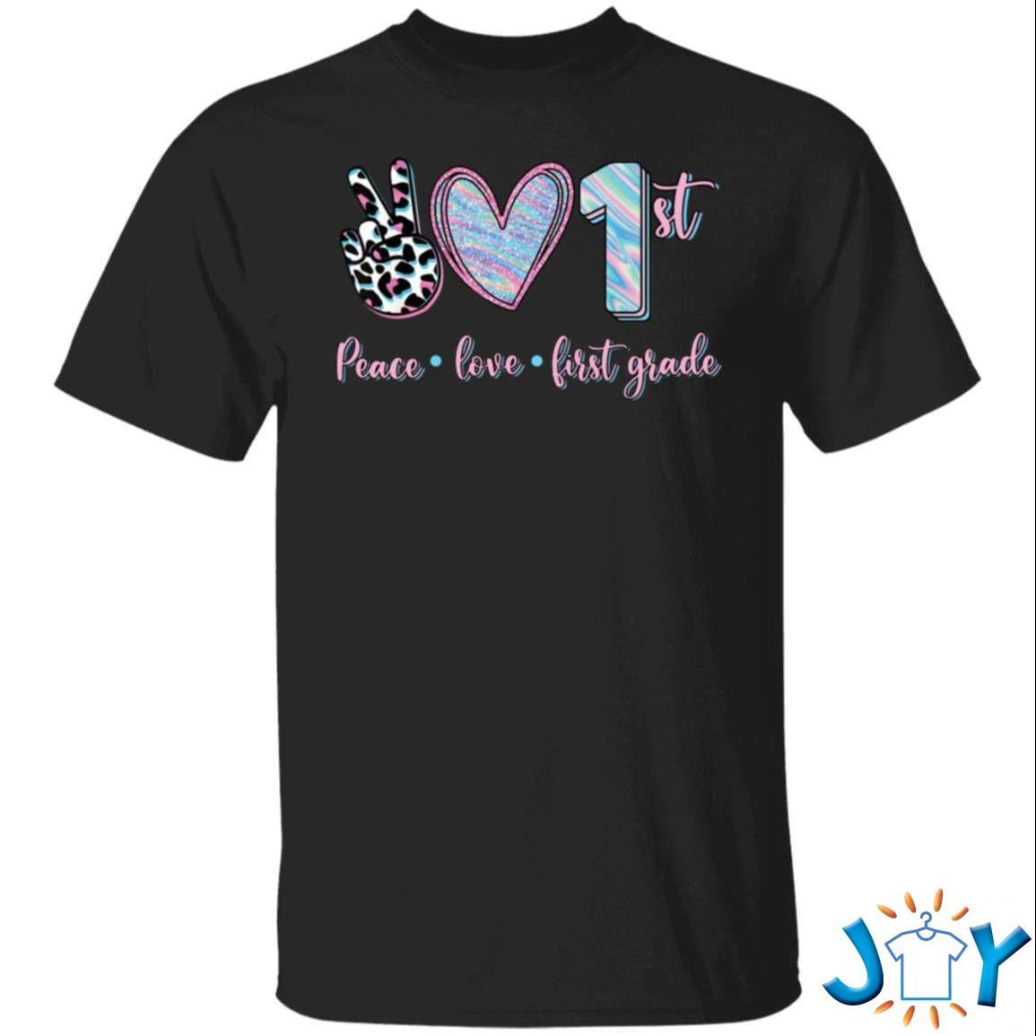 1St Peace Love First Grade Shirt