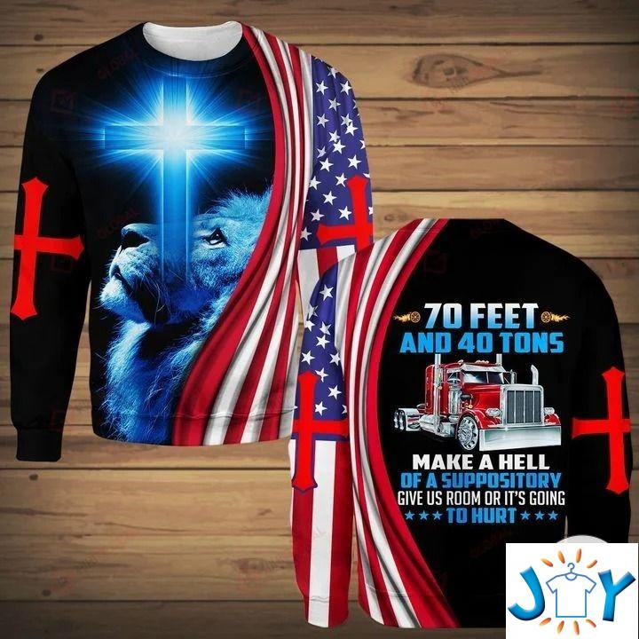 70 Feet And 40 Tons Make A Hell Of A Suppository 3D Hoodies, Hawaiian Shirt, Sweatshirt