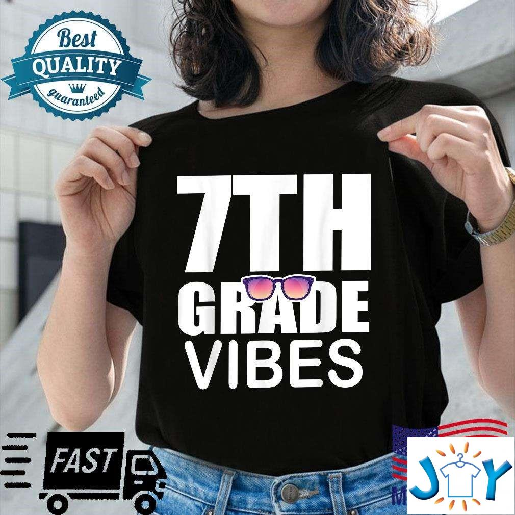 7Th Grade Vibes First Day Of School 7Th Grade Unisex T-Shirt