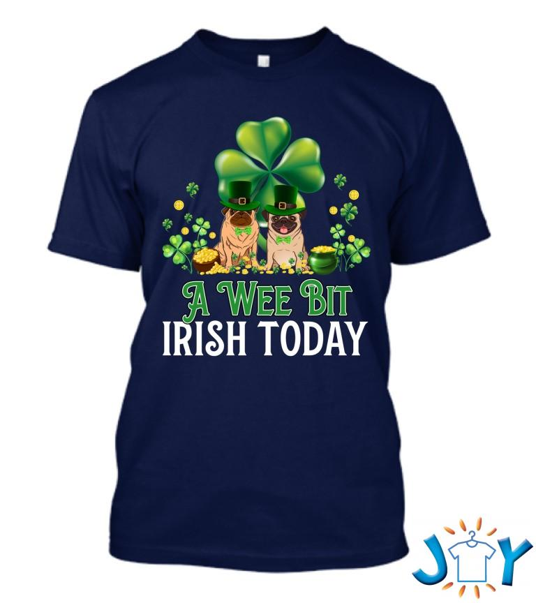 A Wee Bit Irish Today Classic Pug T Shirt