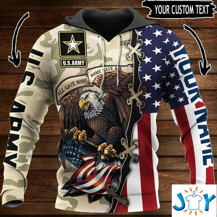 All Gave Some Some Gave All Us Army Eagle American Flag Personalized 3D Hoodie