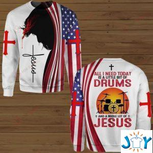 all i need today is a little bit of drums and a whole lot of jesus hawaiian shirt hoodies and sweatshirt