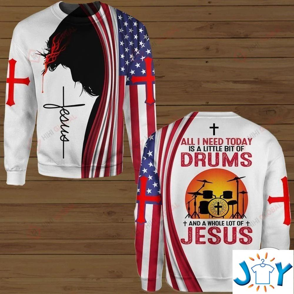 All I Need Today Is A Little Bit Of Drums And A Whole Lot Of Jesus Hawaiian Shirt, Hoodies And Sweatshirt