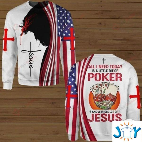 all i need today is a little bit of poker and a whole lot of jesus hawaiian shirt hoodies and sweatshirt