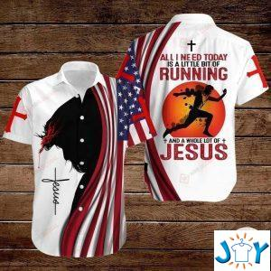 all i need today is a little bit of running and a whole lot of jesus hawaiian shirt hoodies and sweatshirt