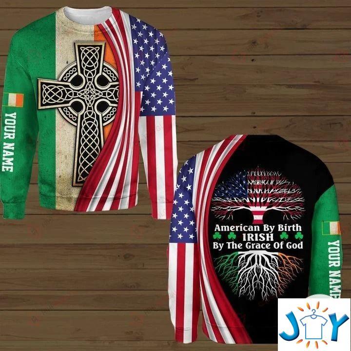 American By Birth Irish By The Grace Of God 3D Hoodies, Hawaiian Shirt, Sweatshirt