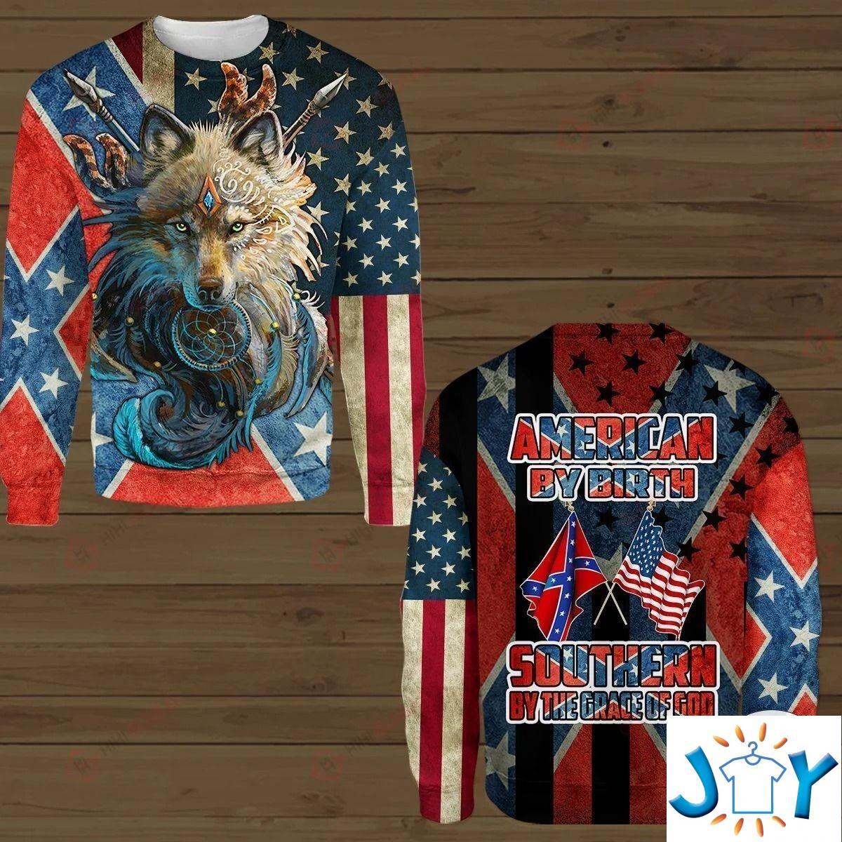 American By Birth Southern By The Grace Of God 3D Hoodies, Hawaiian Shirt, Sweatshirt