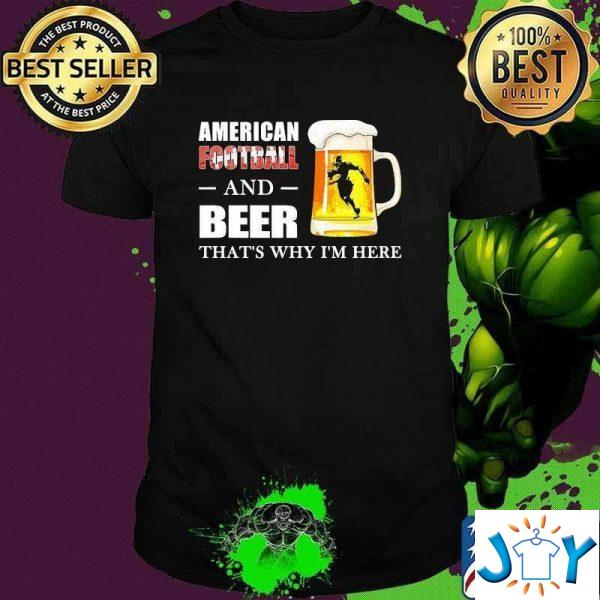 american football and beer thats why im here t shirt M