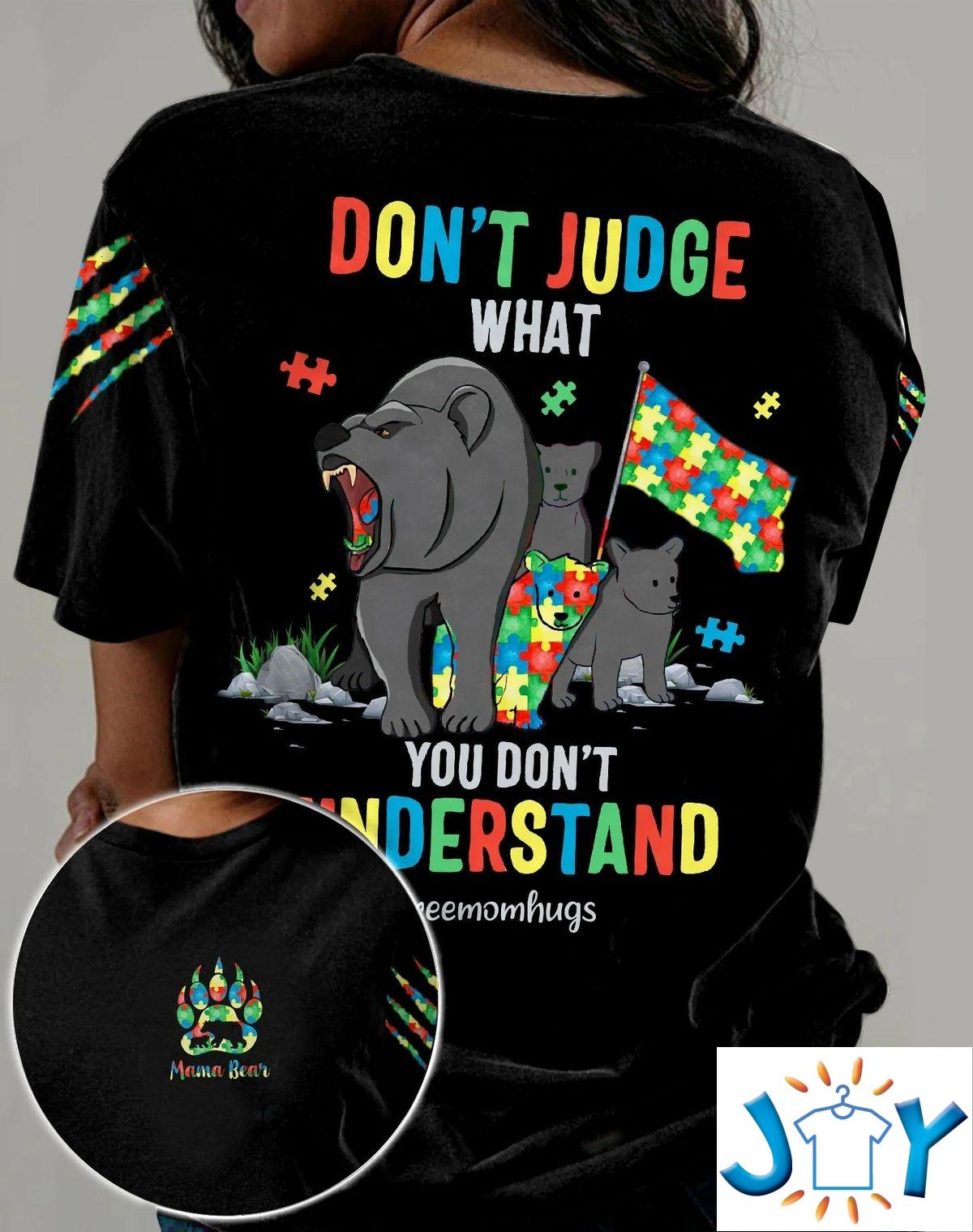 Autism Don'T Judge What You Don'T Understand 3D All Over Print T-Shirt, Hoodie