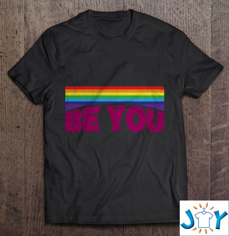 Be You Lgbt Saying Gift Pride Rights Unisex T-Shirt