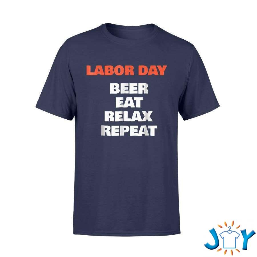 Beer Eat Relax Repeat Labor Day T-Shirt