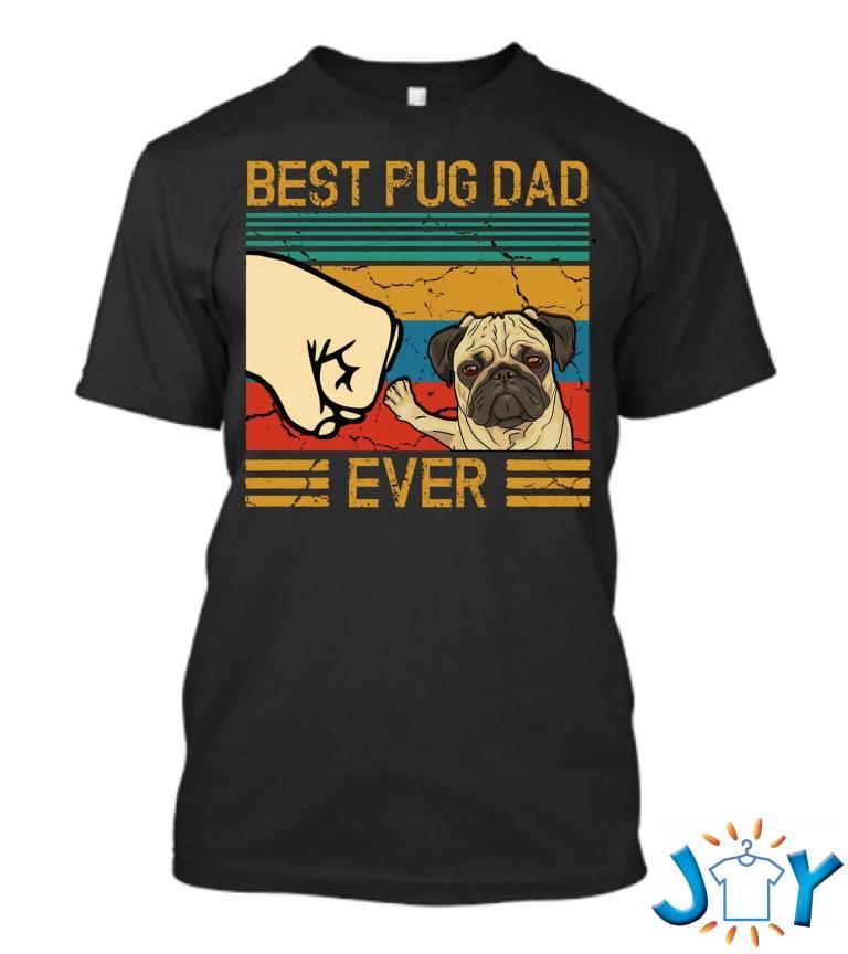 Best Pug Dad Ever T Shirt