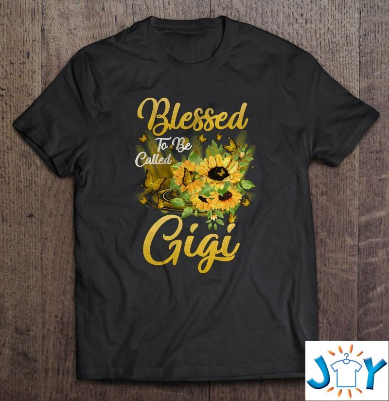 Blessed To Be Called Gigi Sunflower Mothers Day Shirt