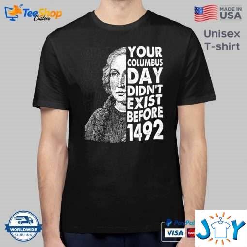 Columbus Day Shirt – Your Columbus Day 1492 Best Shirt