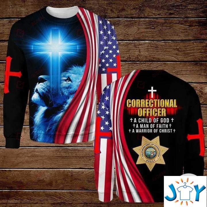 Correctional Officer A Child Of God A Man Of Faith A Warrior Of Christ 3D Hoodies, Sweatshirt, Hawaiian Shirt