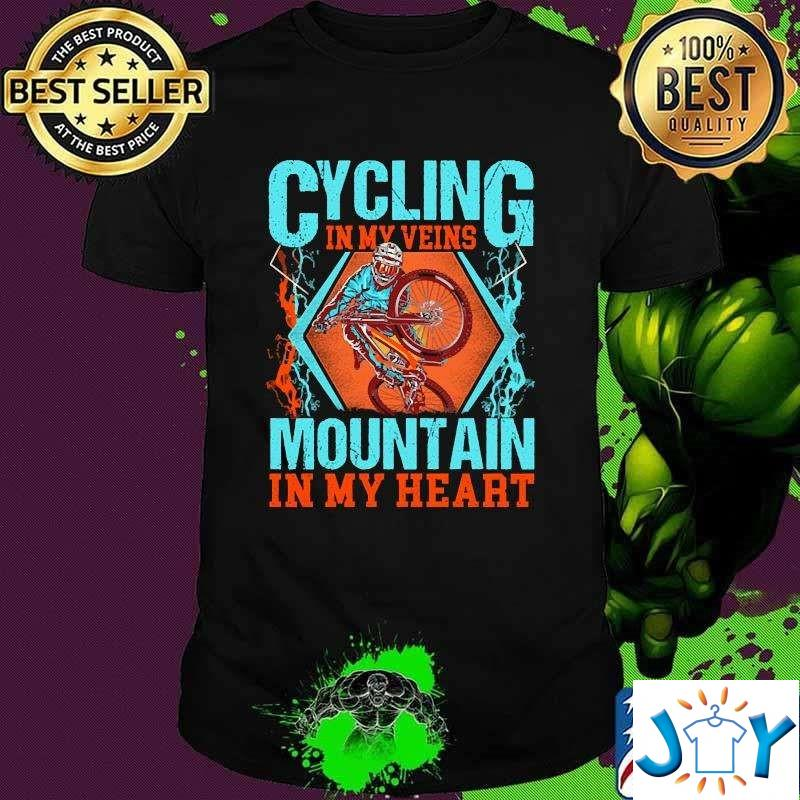 Cycling In My Veins Mountain In My Heart T-Shirt