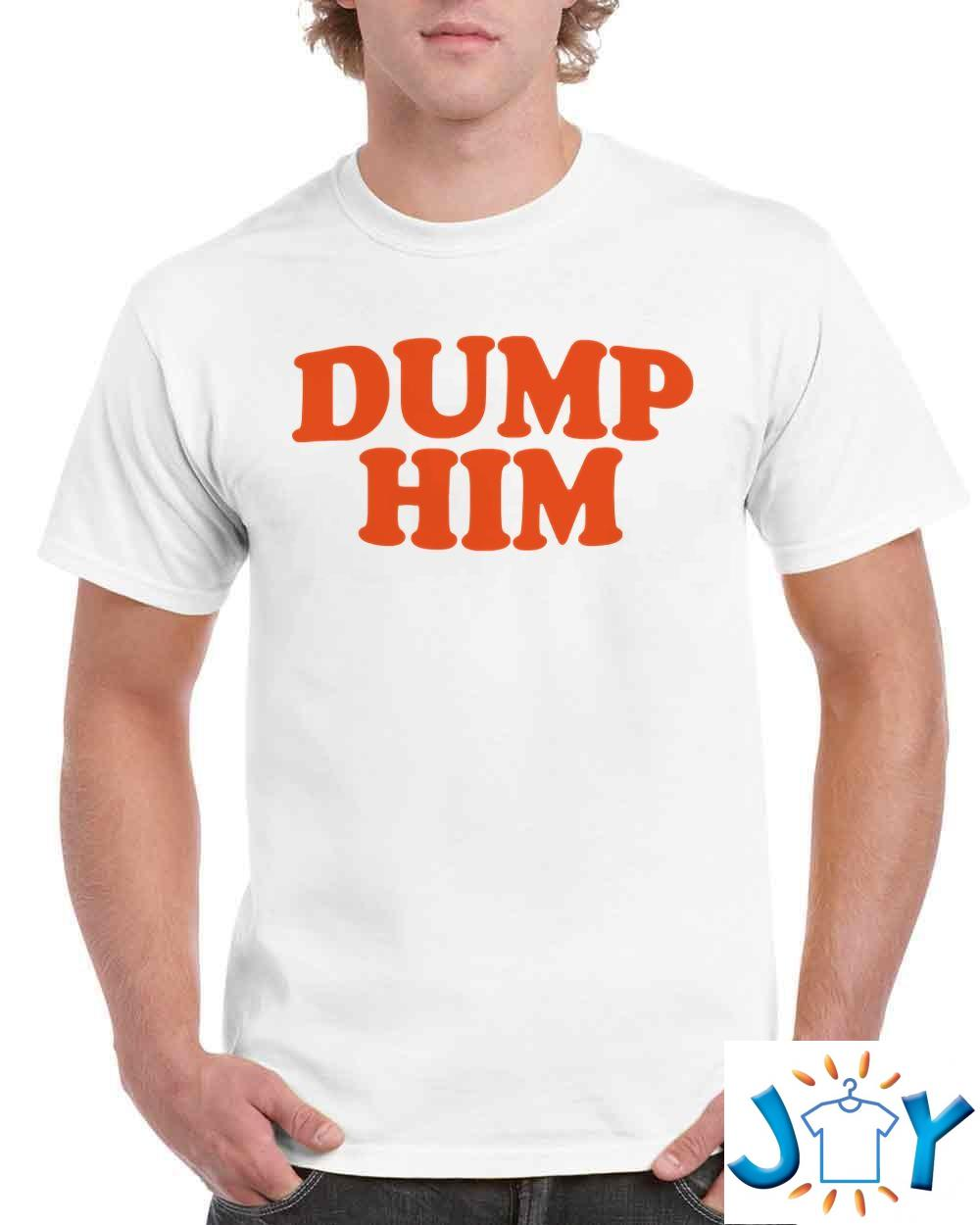 Dump Him – Britney Spears Message Tee Fitted Shirt