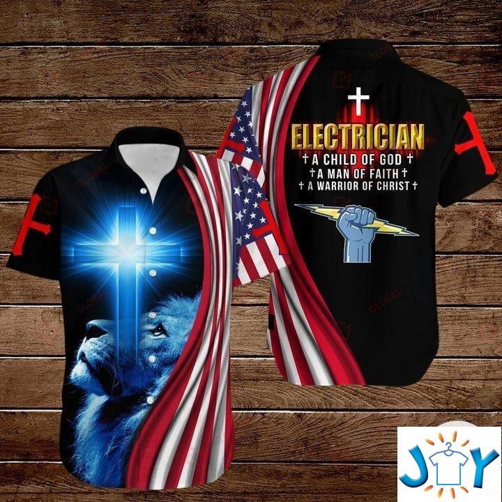 Electrician A Child Of God A Man Of Faith A Warrior Of Christ 3D Hoodies, Sweatshirt, Hawaiian Shirt