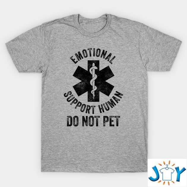 Emotional Support Human Do Not Pet Unisex T-Shirt