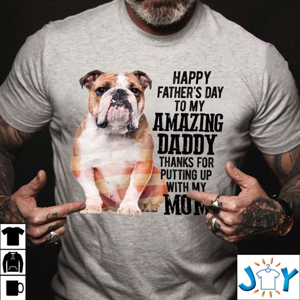 English Bulldog Shirt Happy Father'S Day My Amazing Daddy T-Shirt