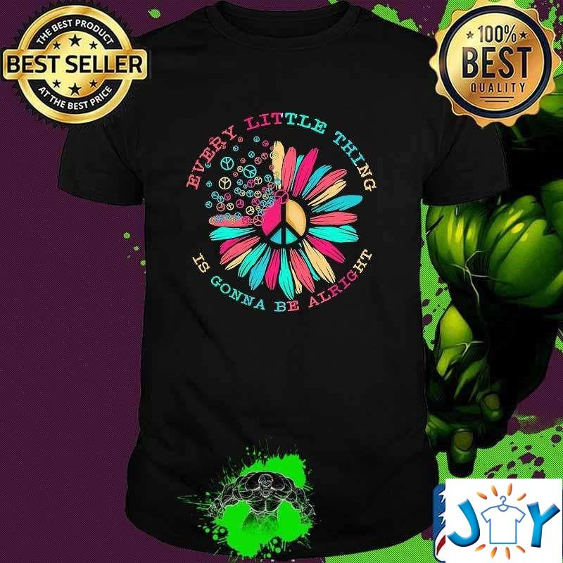 Every Little Thing Is Gonna Be Alright Sunflower Hippie T-Shirt