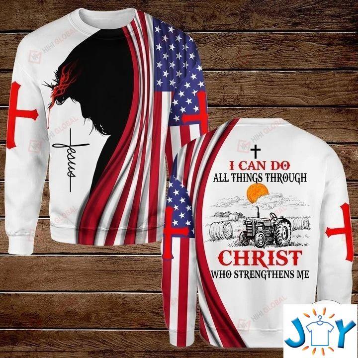 Farmer I Can Do All Things Through Christ Who Strengthens Me 3D Hoodies, Sweatshirt, Hawaiian Shirt