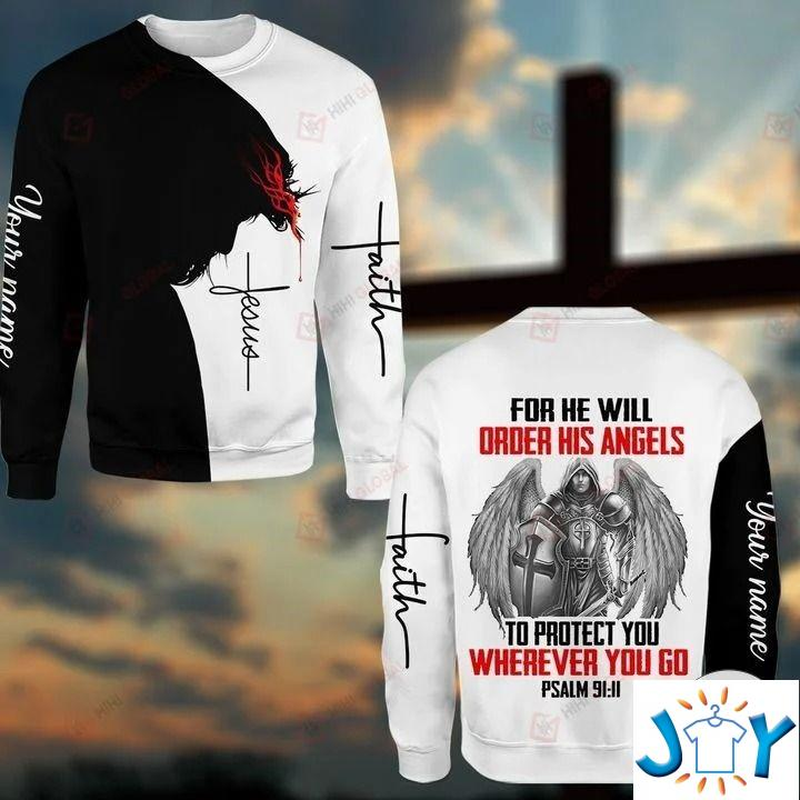 For He Will Order His Angels To Protect You Wherever You Go Psalm 91:11 3D Hoodies, Sweatshirt, Hawaiian Shirt