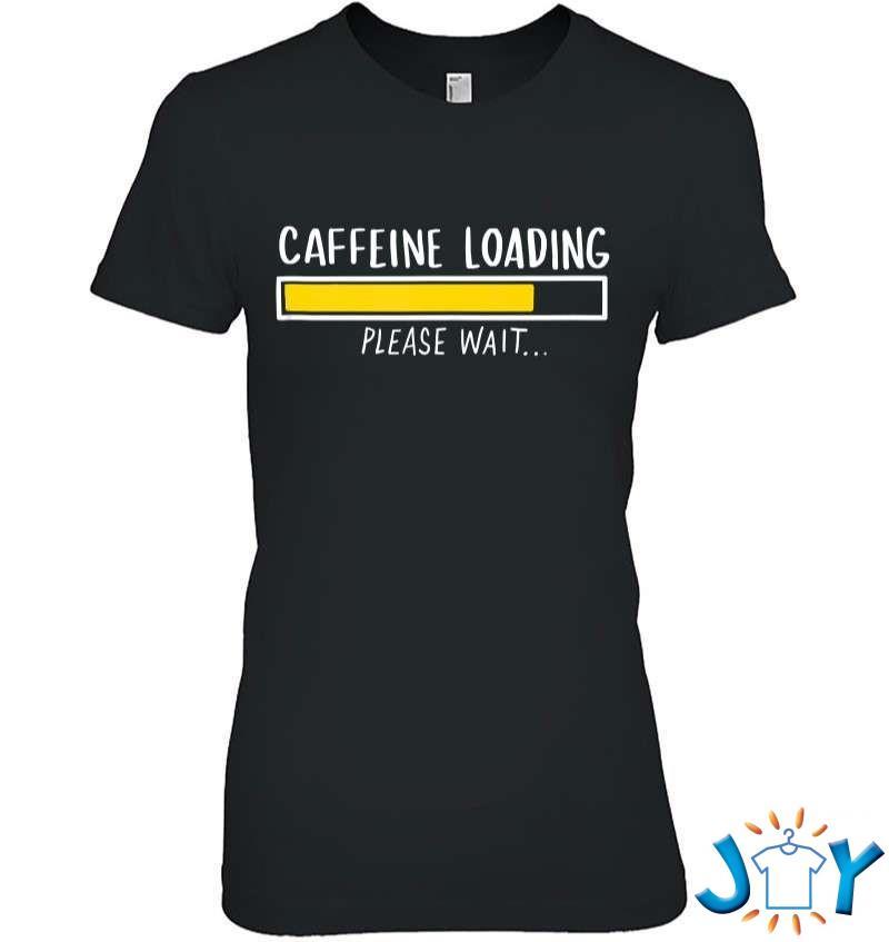 Funny Coffee Lover Gift – Coffee Saying Caffeine Loading Tank Top T-Shirt