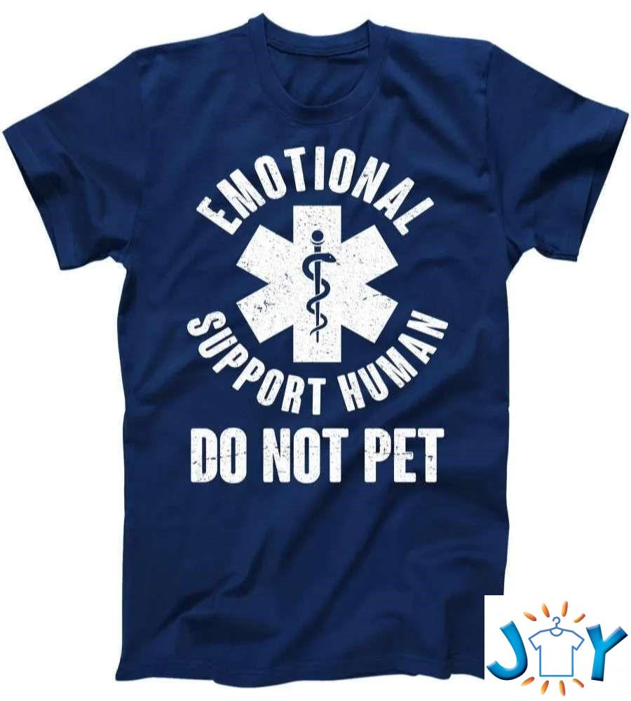 Funny Emotional Support Human Do No Pet Unisext-Shirt