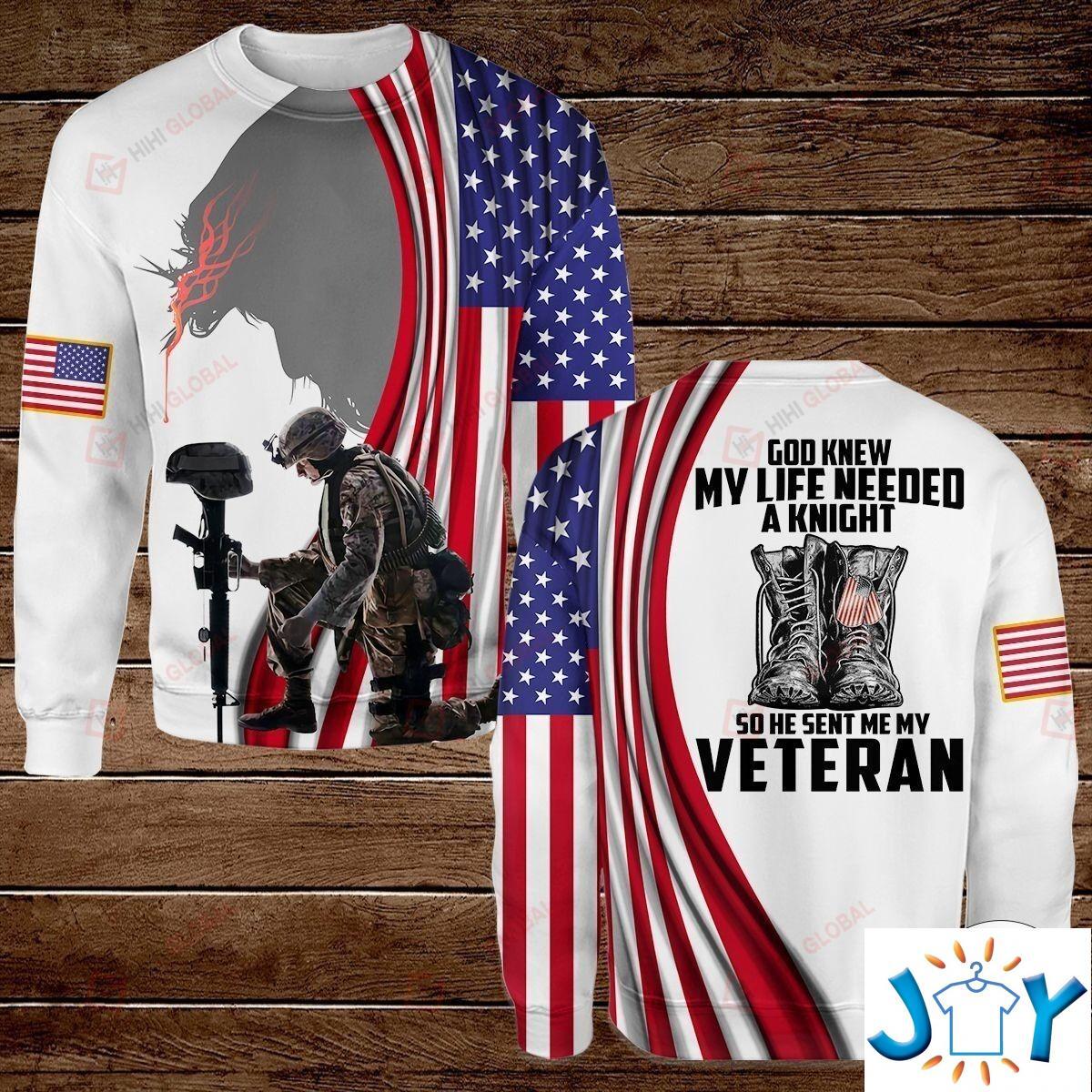 God Knew My Life Needed A Knight So He Sent Me My Veteran American Flag 3D Hoodies, Sweatshirt, Hawaiian Shirt