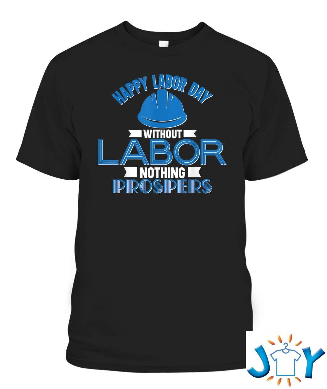 Happy Labor Day To The Best Labor Day T-Shirt