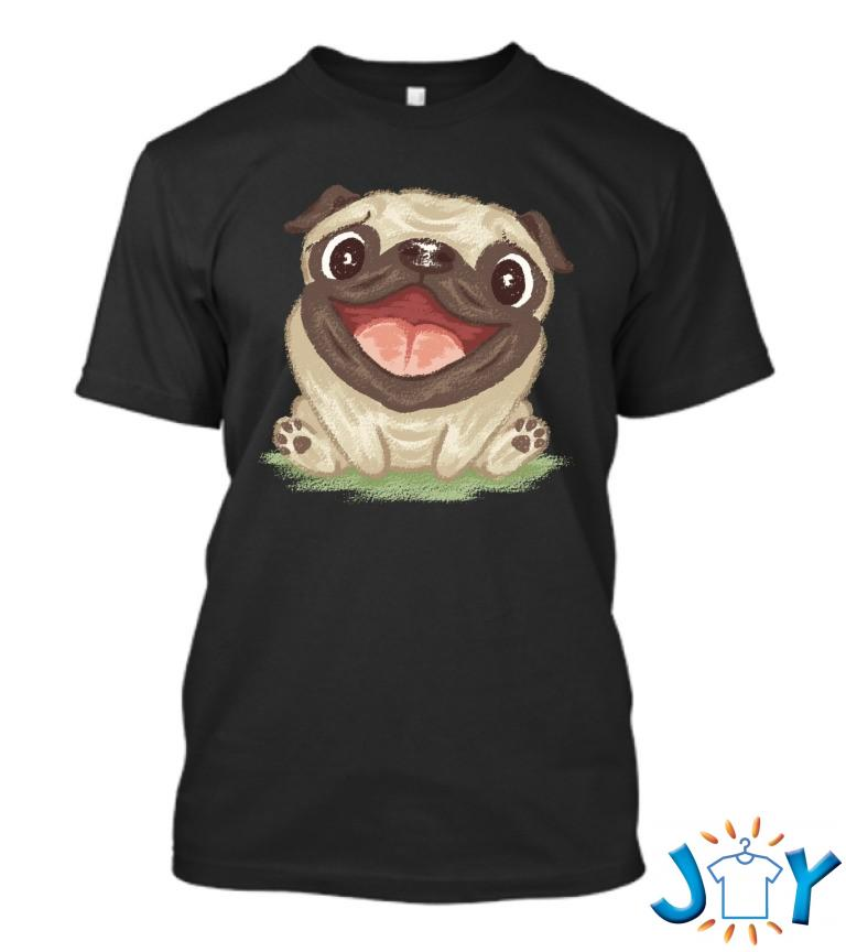 Happy Pug T Shirt