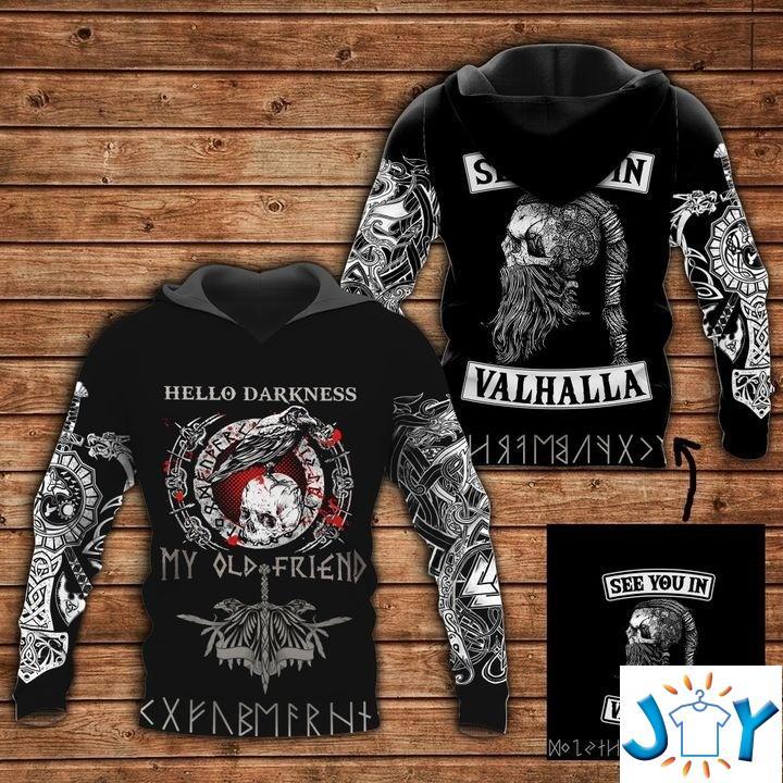 Hello Darkness My Old Friend See You In Valhalla 3D Sweatshirt, Hoodie