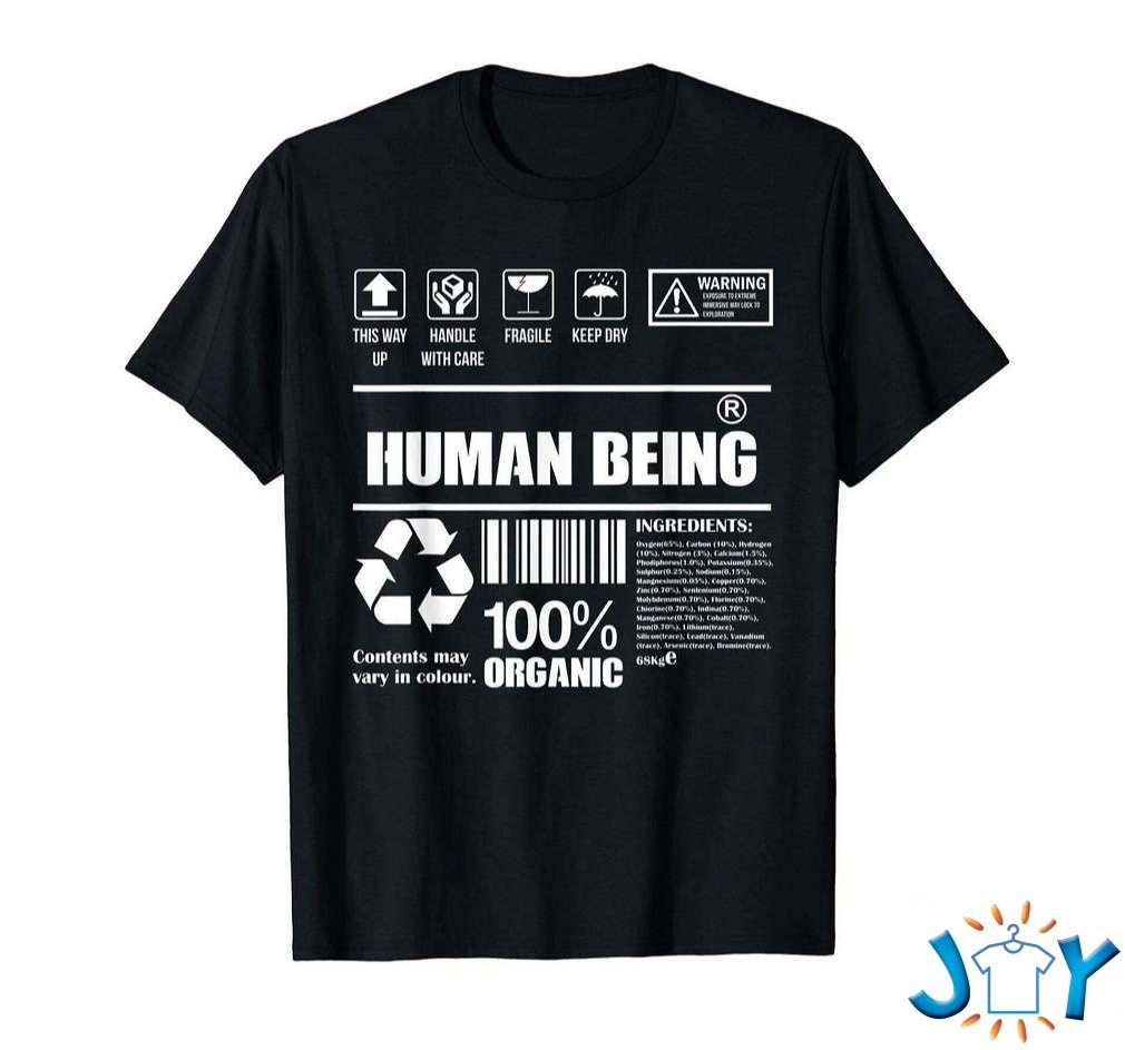 Human Being Science Ingredients 100 Organic Unisex T-Shirt