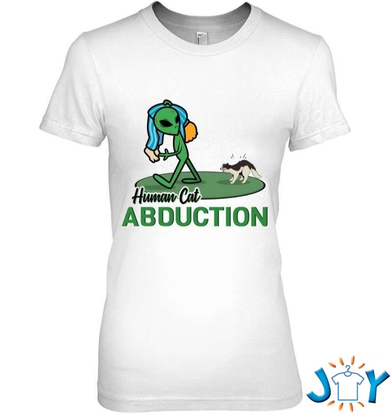Human Cat Abduction Cat Lover And Owner T-Shirt