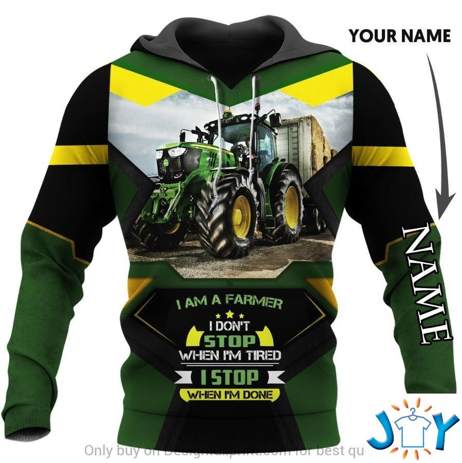 I Am A Farmer I Don'T Stop When I'M Tired I Stop When I'M Done 3D Hoodie