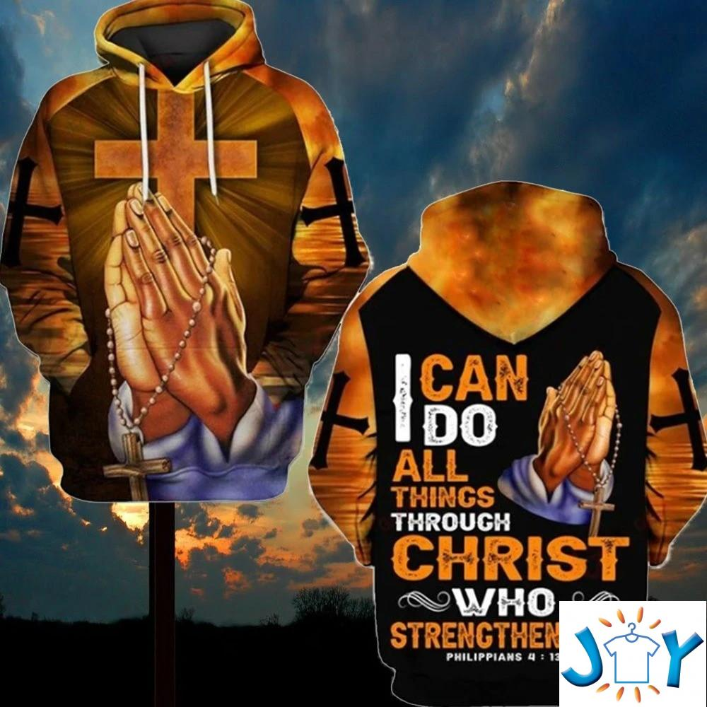 I Can Do All Things Through Christ Who Strengthens Me 3D Hoodie
