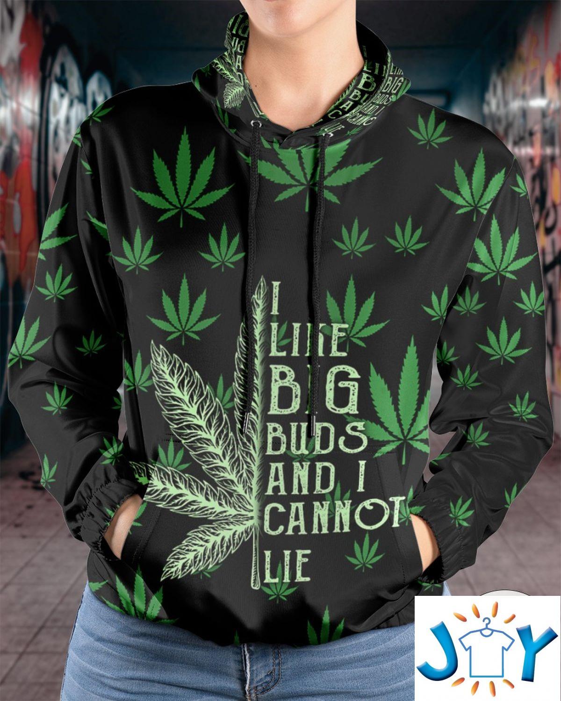 I Like Big Buds And I Cannot Lie Weed 3D Hoodie