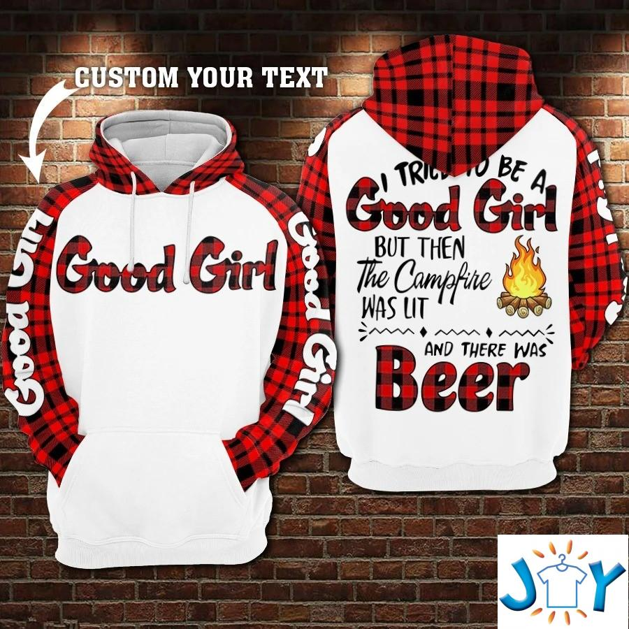 I Tried To Be A Good Girl But Then The Camp Fire Was Lit And There Was Beer, Vodka Personalized 3D Hoodie