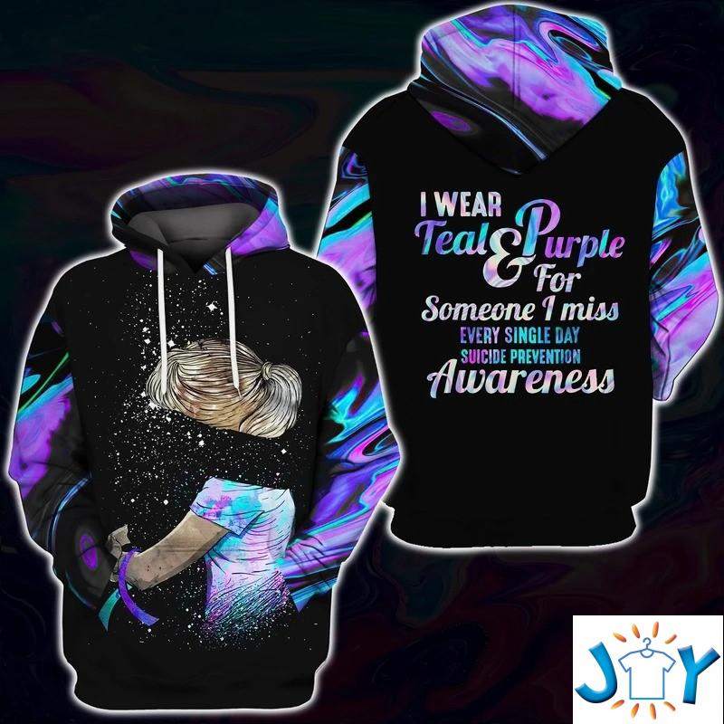 I Wear Teal And Purple For Someone I Miss Every Single Day Suicide Prevention Awareness 3D Hoodie