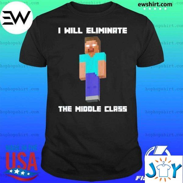 i will eliminate the middle class hero brine monster school unisex t shirt M